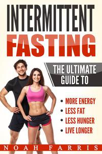 Intermittent Fasting: The Ultimate Guide To