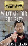 What All Did Bill Eat?