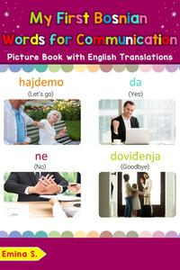 My First Bosnian Words for Communication Picture Book with English Translations
