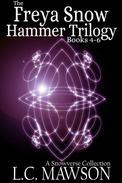 The Freya Snow Hammer Trilogy: Books 4-6