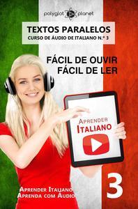 Aprender Italiano - Textos Paralelos   Fácil de ouvir   Fácil de ler   CURSO DE ÁUDIO DE ITALIANO N.º 3