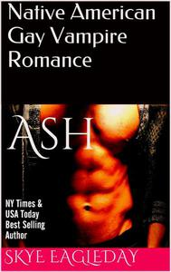 Ash (Native American Gay Vampire Romance)