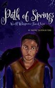 Path of Springs (World Whisperer Book 2)