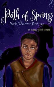 Path of Springs (World Whisperer Book 2)