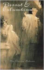 Pierrot & Columbina (Livro 1 Da Serie Amor De Pierrot)