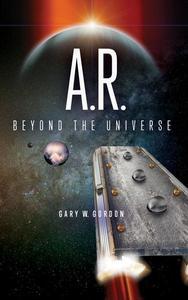 A.R.: Beyond the Universe