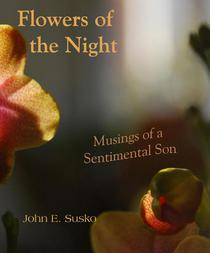 Flowers of the Night: Musings of a Sentimental Son