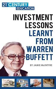 Investment Lessons Learnt From Warren Buffett
