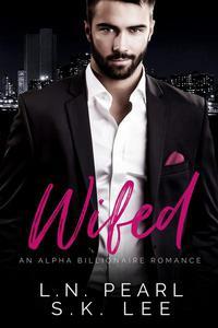 Wifed 1: An Alpha Billionaire Romance