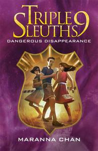 Triple Nine Sleuths: Dangerous Disappearance