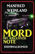 Mord mit kreativer Note: Kriminalroman