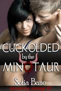Cuckolded by the Minotaur (Bisexual Beast Threesome)