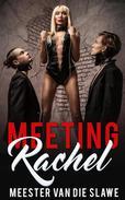 Meeting Rachel