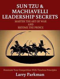 Sun Tzu & Machiavelli Leadership Secrets - The Prince and The Art of War