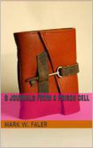 8 Journals From A Prison Cell