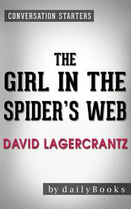 The Girl in the Spider's Web: A Novel by David Lagercrantz | Conversation Starters