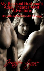 My Bisexual Husband's Adult Theater MMF Adventure:   Hot Wife MFM With MM Ménage