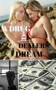 A Drug Dealers Dream
