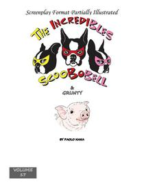 The Incredibles Scoobobell & Grunty (Volume 17)