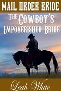 The Cowboy's Impoverished Bride (Mail Order Bride)