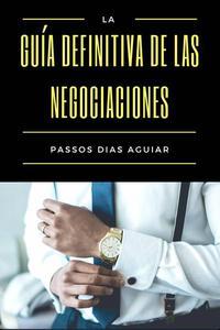La guía definitiva de las negociaciones
