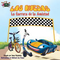 Las Ruedas: La Carrera de la Amistad (Spanish Book for Kids)