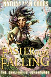 Faster Than Falling: The Skylighter Adventures