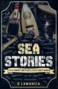 Sea Stories, Tales from Off Limit Places, & Scuttlebutt Rumor