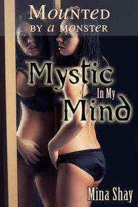 Mounted by a Monster: Mystic In My Mind