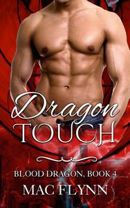 Dragon Touch: Blood Dragon #4 (Vampire Dragon Shifter Romance)