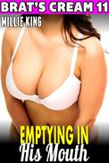 Emptying in His Mouth : Brat's Cream 11 (Lactation Erotica Breast Feeding Erotica Milking Erotica Brat Erotica Sex)