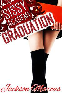 Sissy Academy Graduation