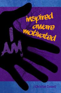I AM: inspired, aware, motivated