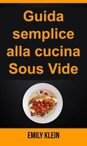 Guida semplice alla cucina Sous Vide