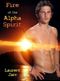 Fire of the Alpha Spirit (Gay Paranormal Erotic Romance - Werewolf Alpha)