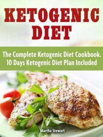 Ketogenic Diet: Delicious Ketogenic Diet Recipes For Weight Loss