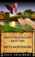 Faultless & Fallen: Metamorphosis