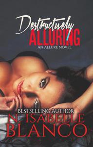 Destructively Alluring