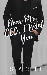 Dear Mr. CEO, I Want You