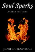 Soul Sparks: A Collection of Poems