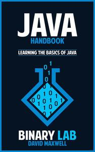 Java Handbook  Learn the Basics of Java Programming in 2 Weeks