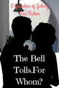 The Bell Tolls.For Whom?:A Guardian of Galaxy Fan Fiction