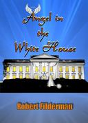 Angel in the White House- Kick the Politicians in the Ass