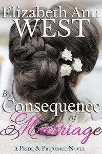 By Consequence of Marriage (A Pride & Prejudice Novel)