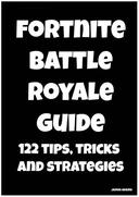 Fortnite Battle Royale Guide: 122 Tips, Tricks and Strategies