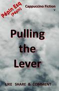Pulling the Lever