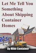 Let Me Tell You Something About Shipping Container Homes