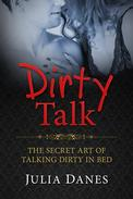 Dirty Talk: The Secret Art of Talking Dirty in Bed