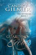 Guarding Her Secret The Mythicals #2