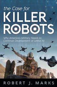 The Case for Killer Robots